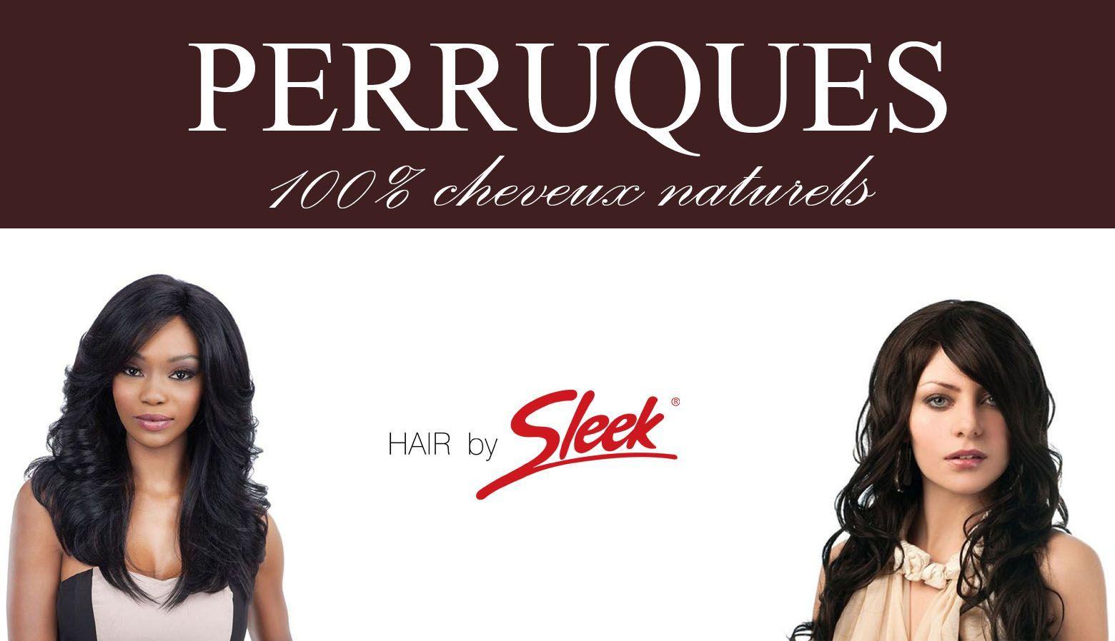 Perruques Sleek Hair 100% Cheuveux Naturels